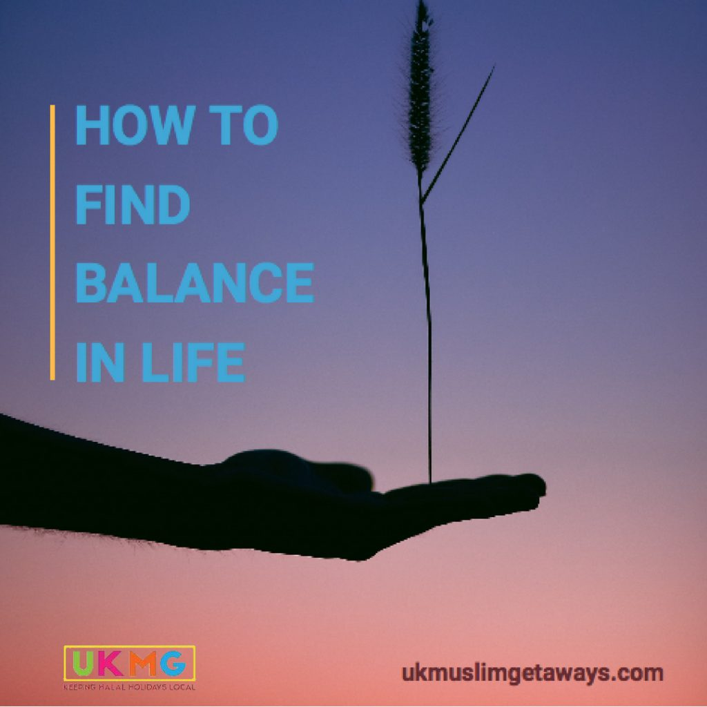how-to-find-balance-in-life-ukmuslimgetaways.com